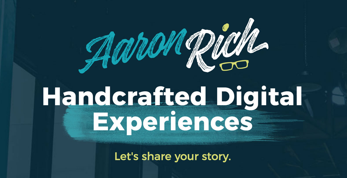 Aaron Rich Marketing - Handcrafted Digital Experiences